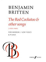 Benjamin Britten: The Red Cockatoo And Other Songs (Low Voce/Piano)
