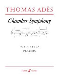 Thomas Ades: Chamber Symphony For Fifteen Players Op.2