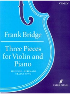 Frank Bridge: Three Pieces For Vioara And Piano