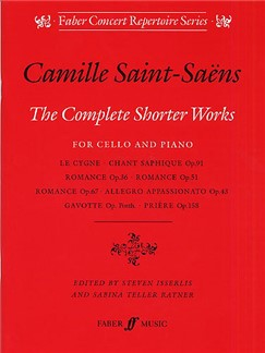 Camille Saint-Saens: Complete Shorter Works For Violoncel And Piano