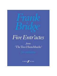 Frank Bridge: Five Entr'actes From The Two Hunchbacks