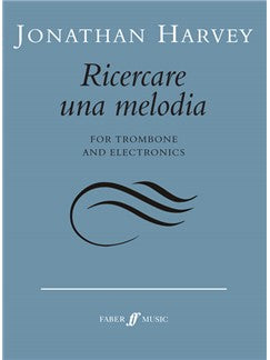 Ricercare una melodia for trombone and electronics
