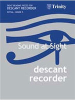 Sound At Sight : Descant Recorder (Initial-Grade 5)