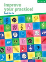 Paul Harris: Improve Your Practice! Piano Grade 2