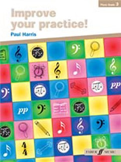 Paul Harris: Improve Your Practice! Piano Grade 3