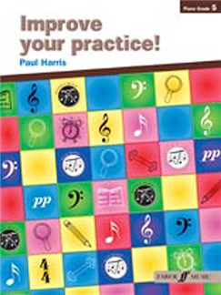 Paul Harris: Improve Your Practice! Piano Grade 5