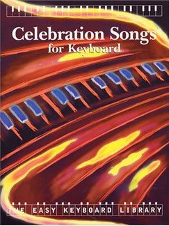 The Easy Keyboard Library: Celebration Songs