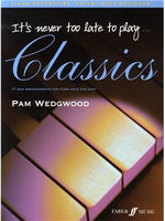 Pam Wedgwood: It's Never Too Late To Play... Classics