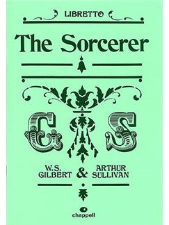 Gilbert And Sullivan: The Sorcerer - Libretto