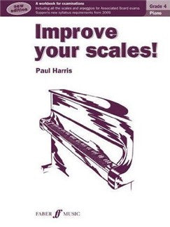 Paul Harris: Improve Your Scales! Piano Grade 4