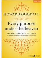 Howard Goodall: Every Purpose Under The Heaven (The King James Bible Oratorio)