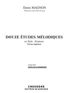 Denis Magnon: Douze Etudes Melodiques en Style d'Auteurs - Higher Level