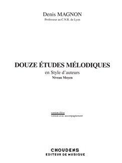Denis Magnon: Douze Etudes Melodiques en Style d'Auteurs - Medium Level