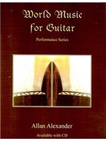 Allan Alexander: World Music For Guitar (Book And CD)