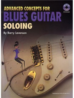 Barry Levenson: Advanced Concepts For Blues Guitar Soloing