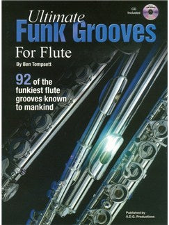 Ben Tompsett: Ultimate Funk Grooves For Flute (Book/CD)