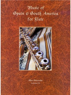 Allan Alexander: Music Of Spain And South America For Flute