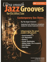 Ultra Smooth Jazz Grooves for Alto Sax (Book/Online Audio)