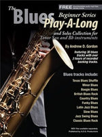 Andrew D. Gordon: The Blues Play-A-Long And Solos Collection For Bb (Tenor) Sax - Beginner Series (Book/Online Audio)