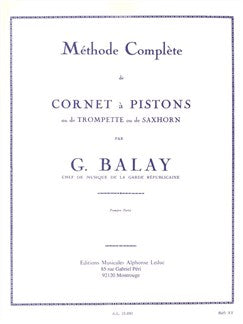 Guillaume Balay: Méthode Cornet À Pistons Vol.1