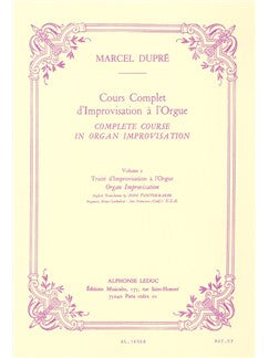 Marcel Dupré: Complete Course In Organ Improvisation (Volume 2)