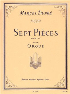Marcel Dupre: Sept Pieces Op.27