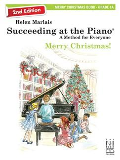 Helen Marlais: Succeeding At The Piano® Merry Christmas! (Book - Grade 1A 2nd Edition)