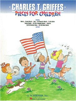 Charles T. Griffes: Pieces For Children