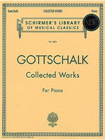 Louis Moreau Gottschalk: Collected Works For Piano