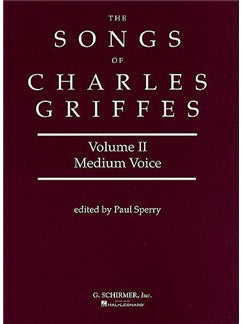 The Songs Of Charles Griffes Volume 2 (Medium Voce)
