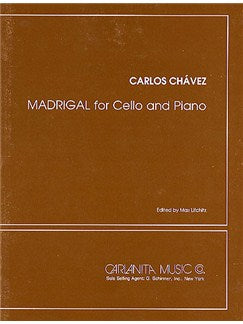 Carlos Chavez: Madrigal For Violoncel And Piano