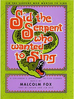 Fox Sid The Serpent Who Wanted To Sing Voce Partitura Eng Only Book