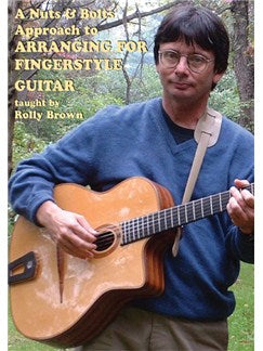 Rolly Brown: A Nuts & Bolts Approach To Arranging For Fingerstyle Guitar