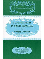 William Lovelock: Common Sense In Music Teaching