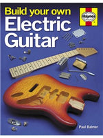 Paul Balmer: Build Your Own Electric Guitar