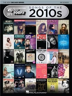 E-Z Play® Today Volume 371: Songs Of The 2010s – The New Decade Series