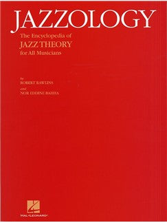 Jazzology: The Encyclopedia Of Jazz Theory For All Musicians