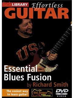 Lick Library: Effortless Guitar - Essential Blues Fusion