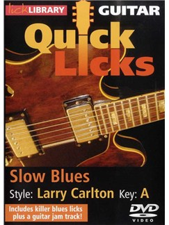 Lick Library: Quick Licks For Guitar - Larry Carlton Slow Blues Key Of A (DVD)