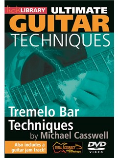 Lick Library: Ultimate Guitar Techniques - Tremelo Bar Techniques