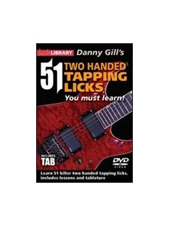 Lick Library: Danny Gill's 51 Two Handed Tapping Licks You Must Learn