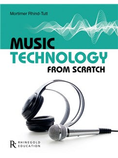 Mortimer Rhind-Tutt: Music Technology From Scratch