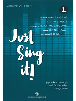 Line Groth (Arr:): Just Sing It! (SATB)