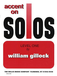 William Gillock: Accent On Solos Level One