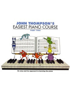 John Thompson 's Easiest Piano Course: Part 2 - Revised Edition