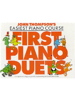 John Thompson's Easiest Piano Course: First Piano Duets