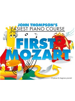 John Thompson's Easiest Piano Course: First Mozart