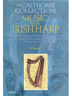 The Calthorpe Collection: Music For The Irish Harp - Volume 1