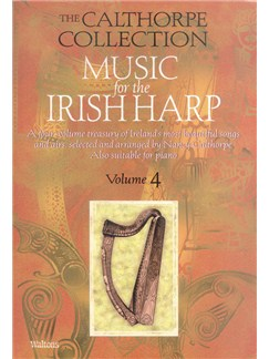 The Calthorpe Collection: Music For The Irish Harp - Volume 4