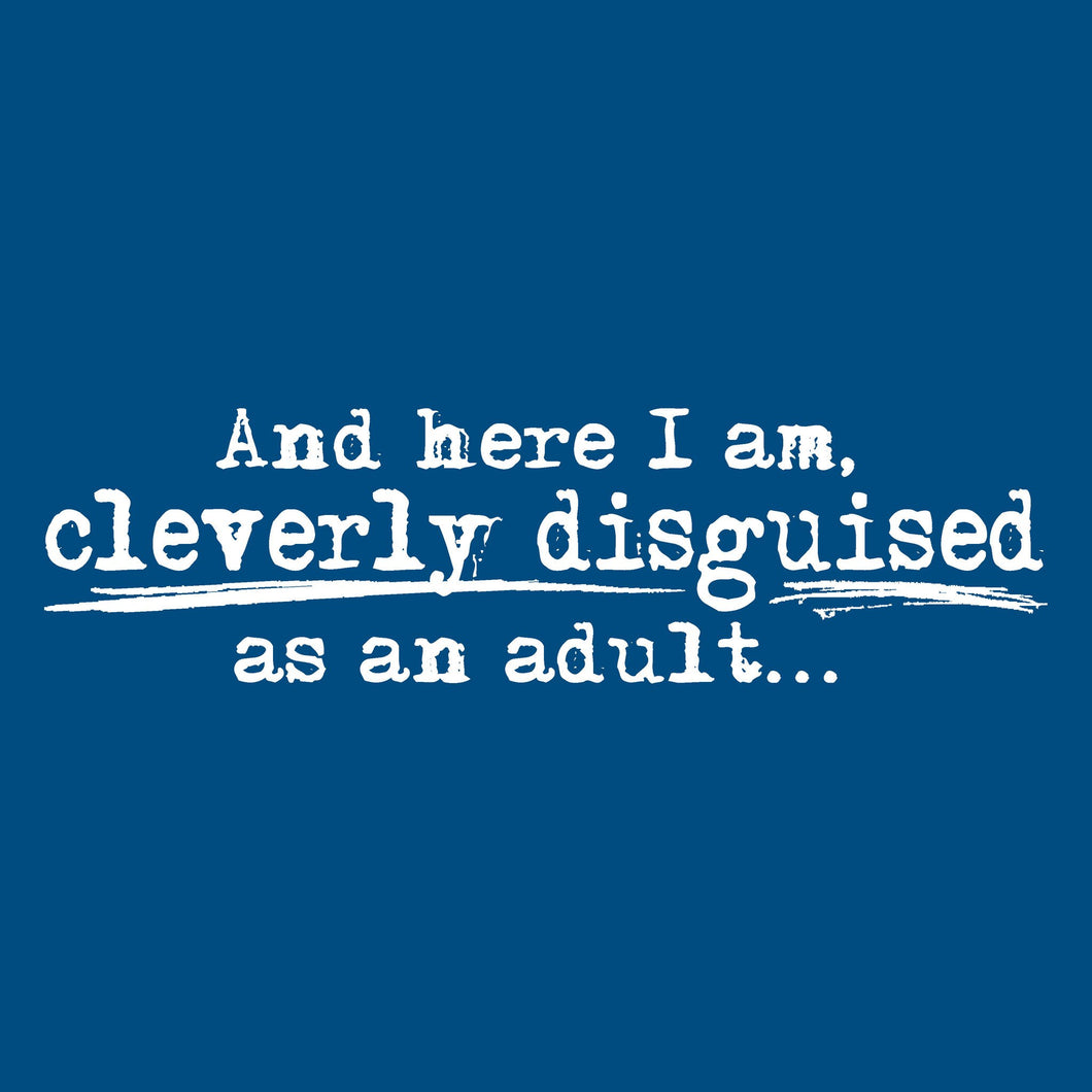 Cleverly Disguised as an Adult